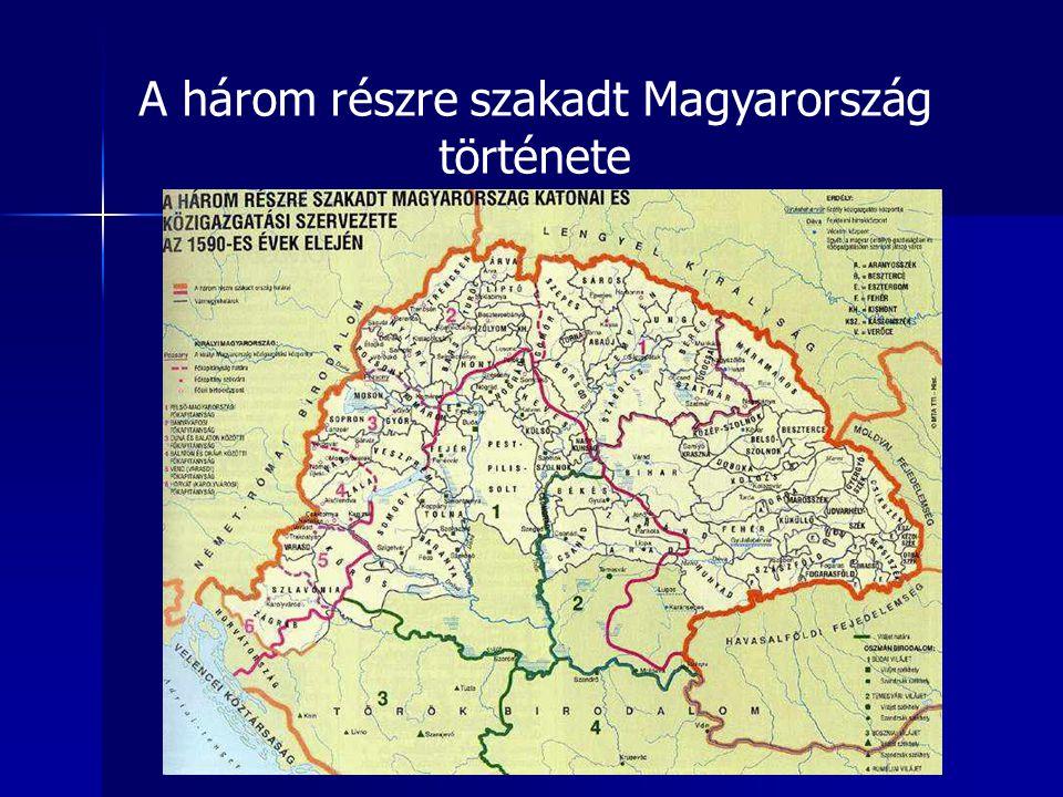 A három részre szakadt Magyarország története
