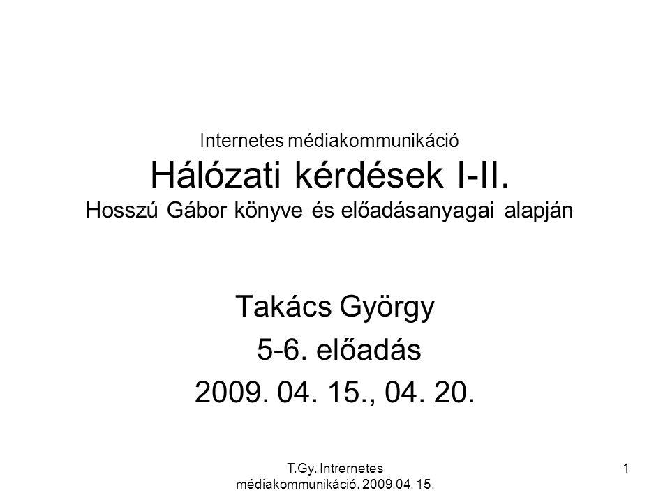 T.Gy. Intrernetes médiakommunikáció. 2009.04. 15. 62 A csoportelv jellemzői