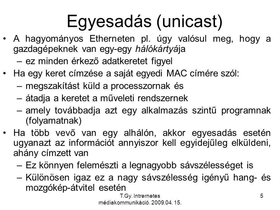 T.Gy.Intrernetes médiakommunikáció. 2009.04. 15. 76 A többesadás gazdagépi feltételei 0.