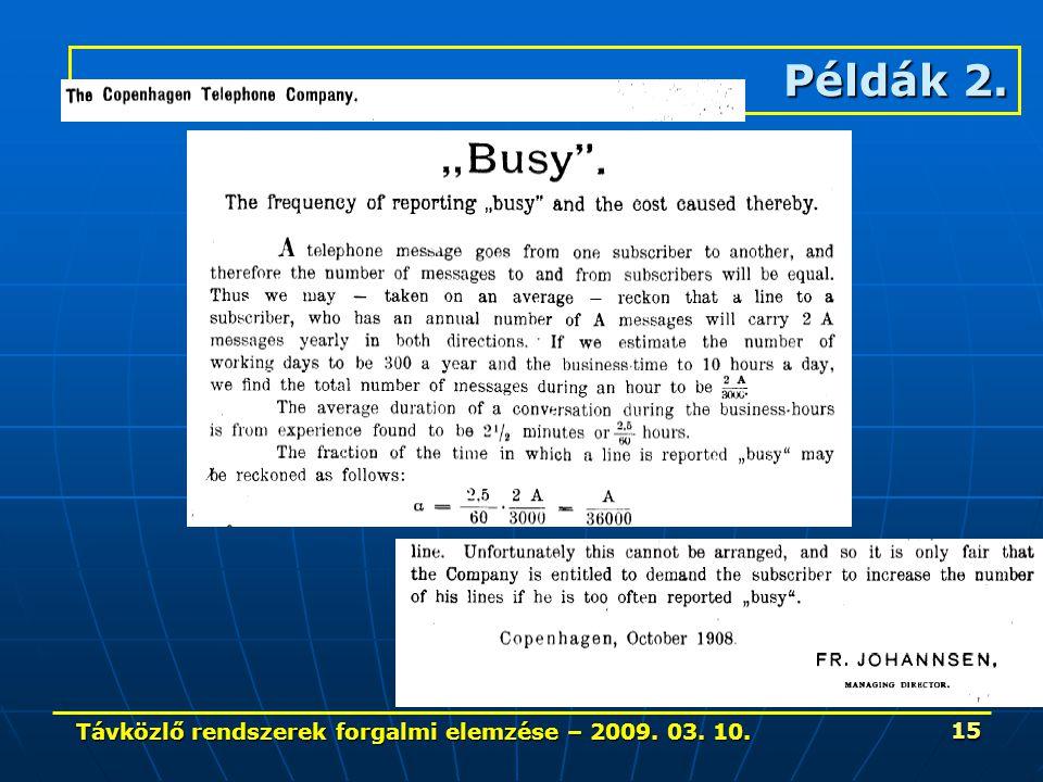 Távközlő rendszerek forgalmi elemzése – 2009. 03. 10. 15 Példák 2.