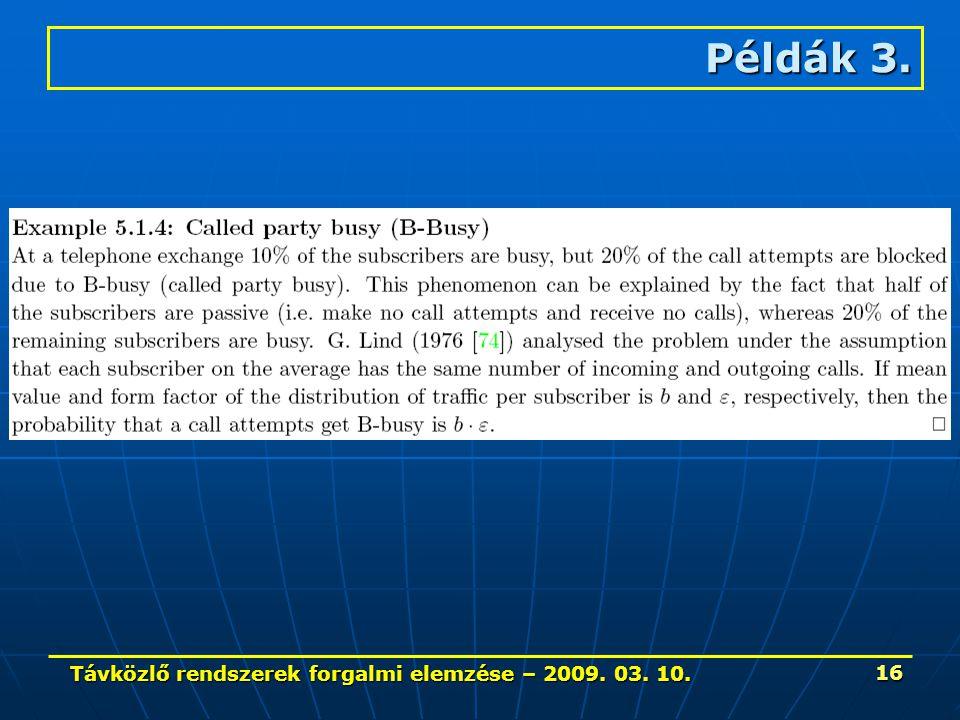 Távközlő rendszerek forgalmi elemzése – 2009. 03. 10. 16 Példák 3.