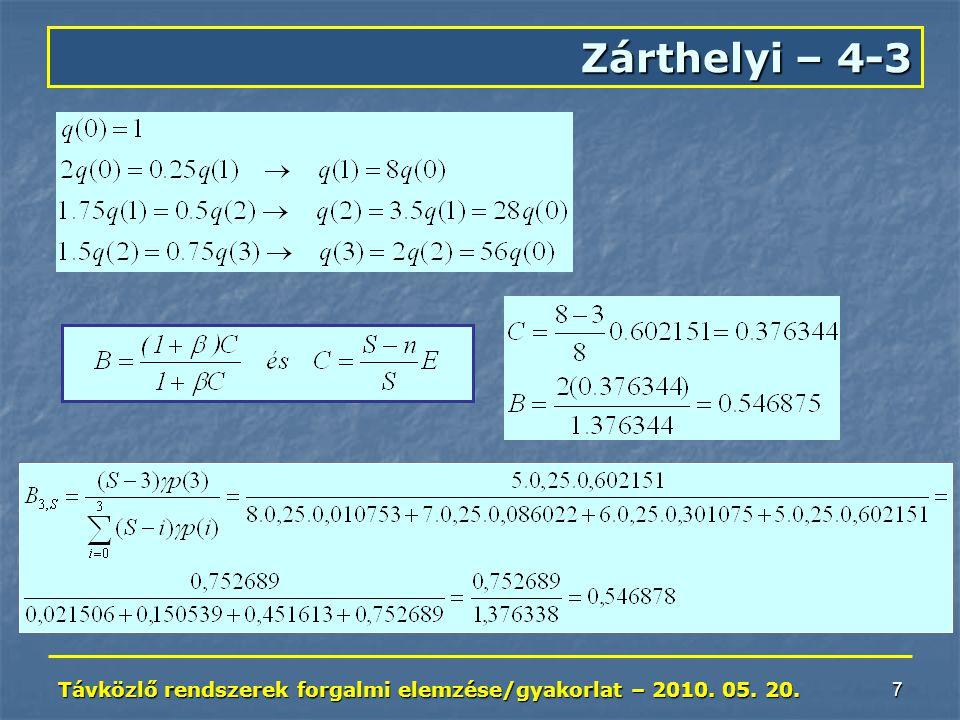 Távközlő rendszerek forgalmi elemzése/gyakorlat – 2010. 05. 20. 7 Zárthelyi – 4-3