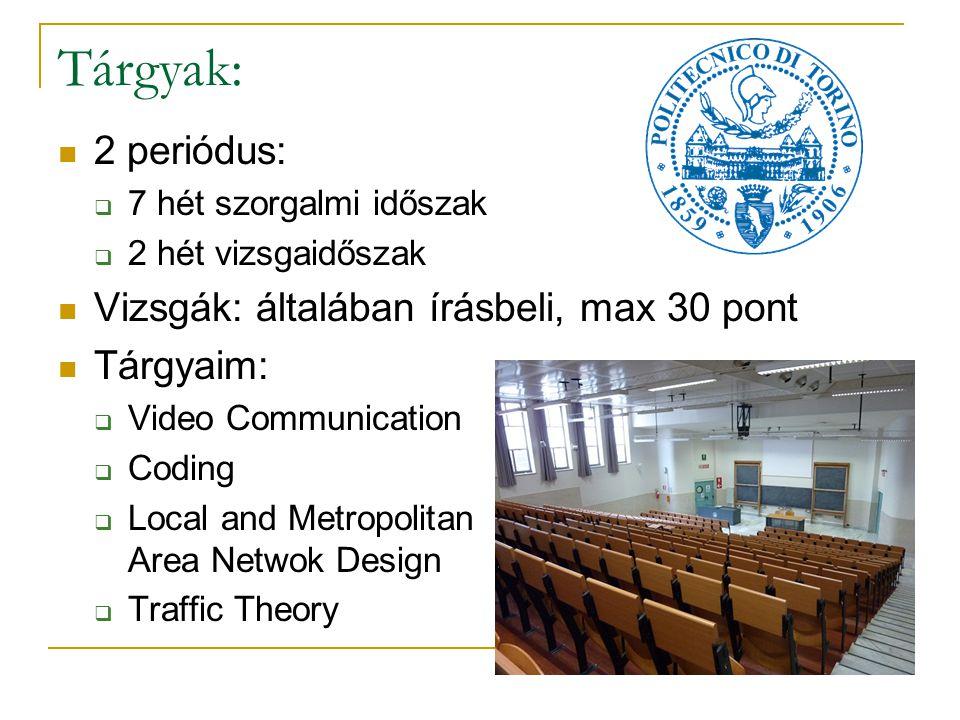 Tárgyak – Video Communication: Közvetlen professzor, érdekes előadásmód Kép- és videótömörítési eljárások JPEG és MPEG szabványok Streaming és peer-to-peer technológiák Gyakorlaton videók elemzése