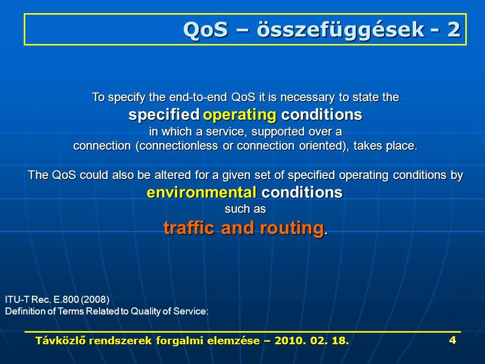 Távközlő rendszerek forgalmi elemzése – 2010. 02. 18. 55 14000 Internet forgalom jellemzői – 2.
