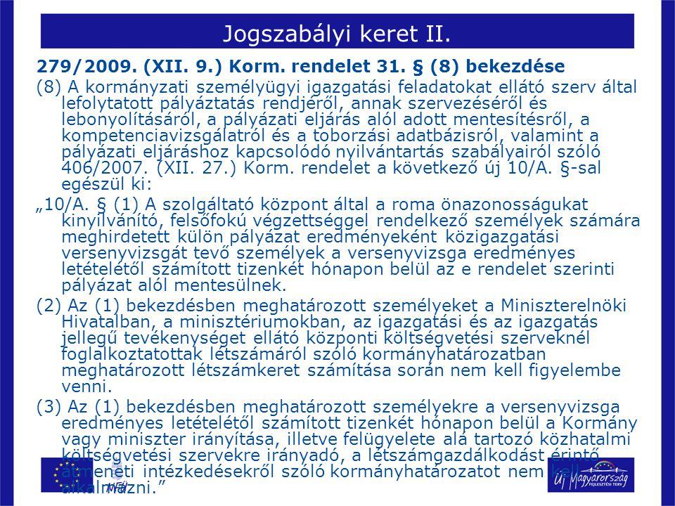 Jogszabályi keret II. 279/2009. (XII. 9.) Korm.
