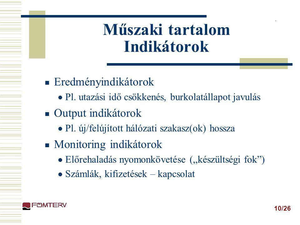 10/26 Műszaki tartalom Indikátorok Eredményindikátorok Pl.