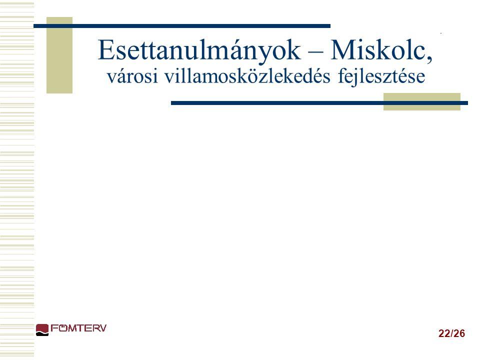 22/26 Esettanulmányok – Miskolc, városi villamosközlekedés fejlesztése