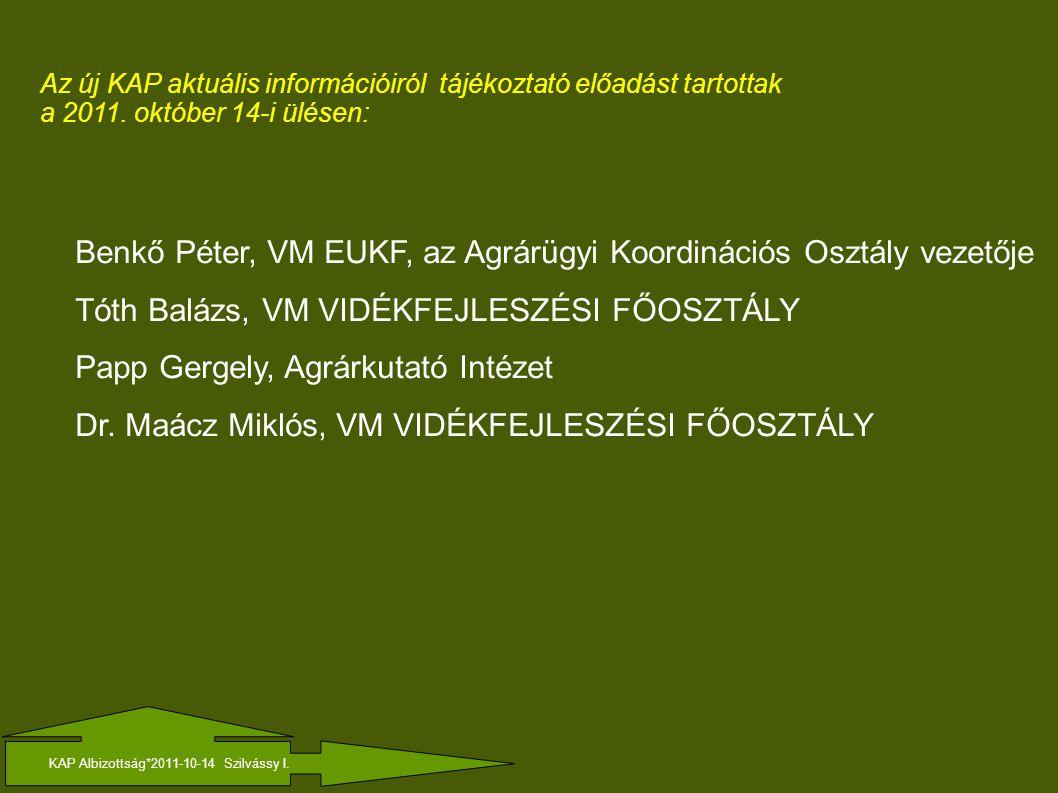 KAP Albizottság*2011-10-14 Szilvássy I. www.umvp.eu KAP ALBIZOTTSÁG ANYAGAI MEGTALÁLHATÓK: