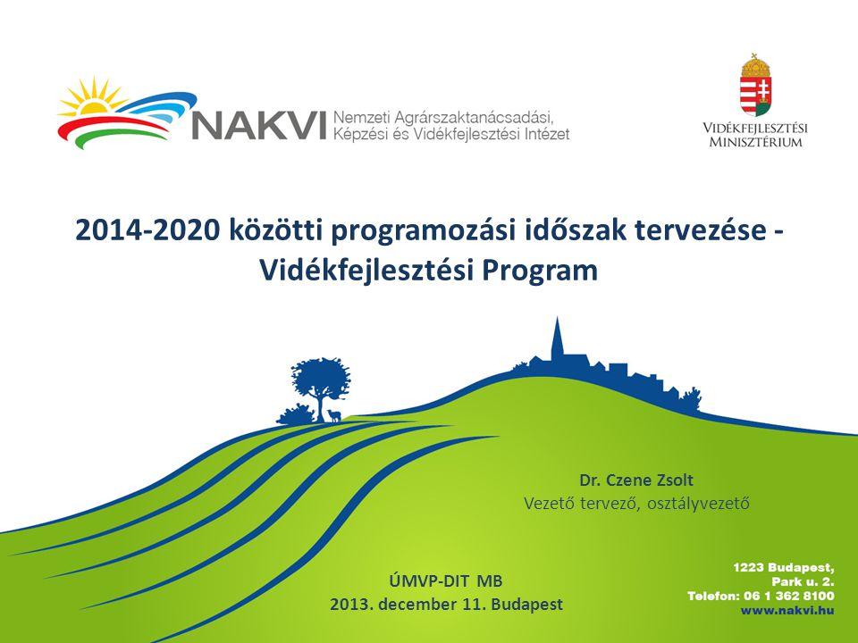 2014-2020 közötti programozási időszak tervezése - Vidékfejlesztési Program Dr.