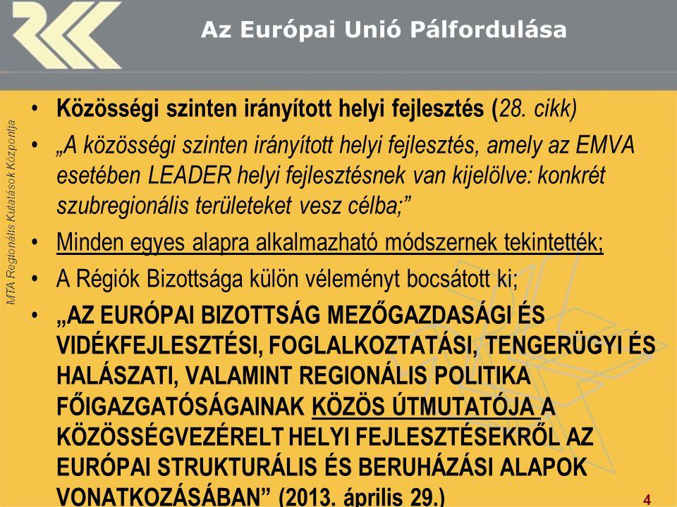"""MTA Regionális Kutatások Központja Az Európai Unió Pálfordulása Közösségi szinten irányított helyi fejlesztés ( 28. cikk) """"A közösségi szinten irányít"""