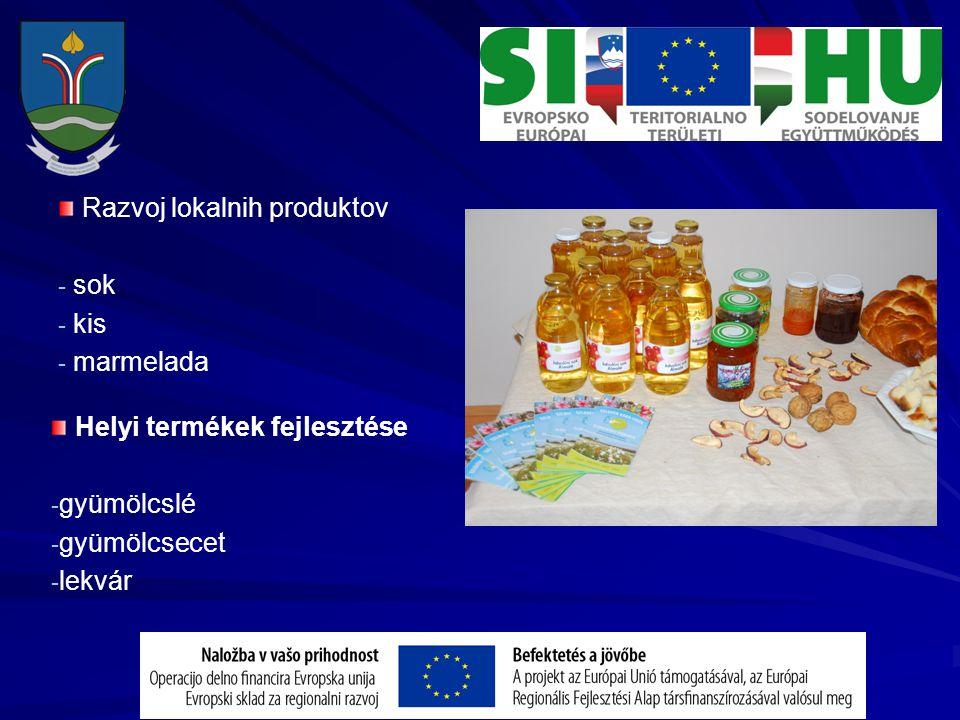 Razvoj lokalnih produktov - - sok - - kis - - marmelada Helyi termékek fejlesztése - gyümölcslé - gyümölcsecet - lekvár