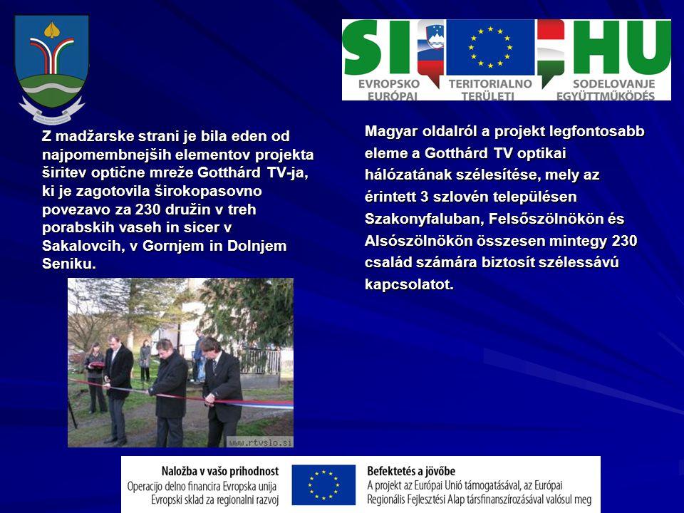 Z madžarske strani je bila eden od najpomembnejših elementov projekta širitev optične mreže Gotthárd TV-ja, ki je zagotovila širokopasovno povezavo za