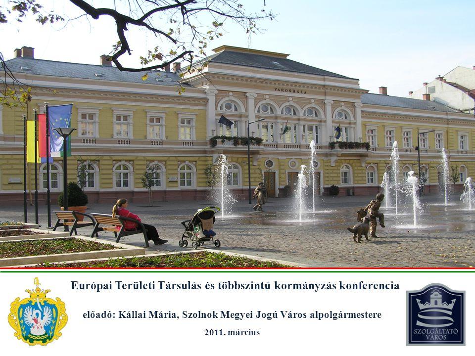© Homo Regius előadó: Kállai Mária, Szolnok Megyei Jogú Város alpolgármestere 2011.