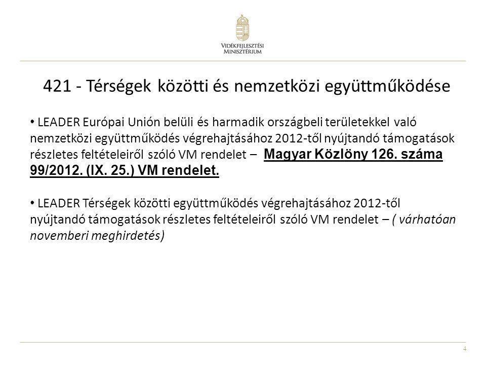 4 LEADER Európai Unión belüli és harmadik országbeli területekkel való nemzetközi együttműködés végrehajtásához 2012-től nyújtandó támogatások részlet