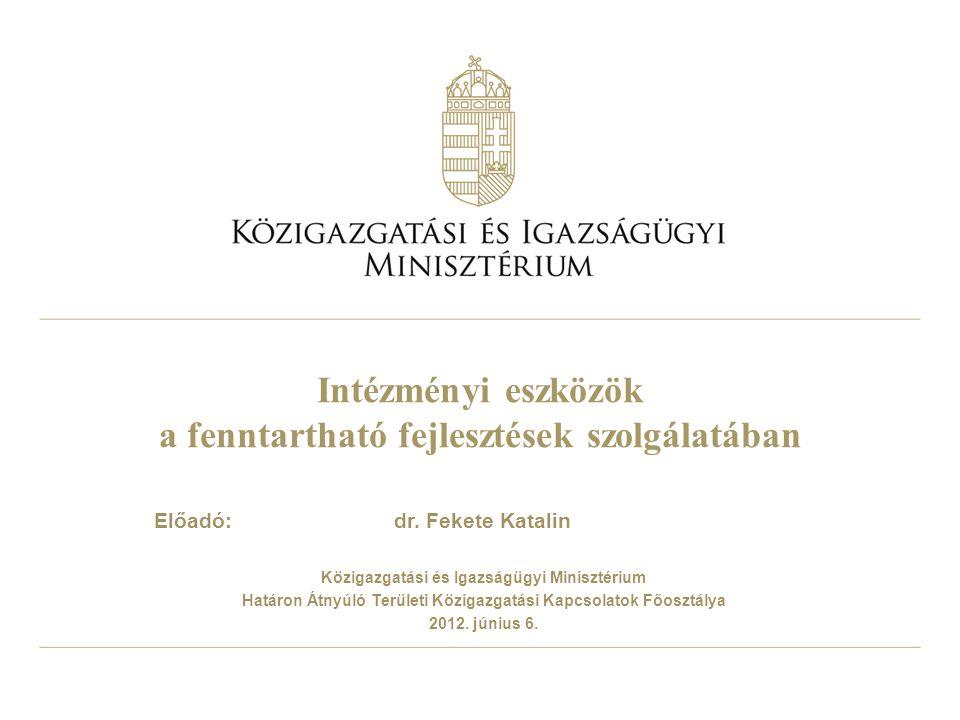 Intézményi eszközök a fenntartható fejlesztések szolgálatában Előadó: dr.