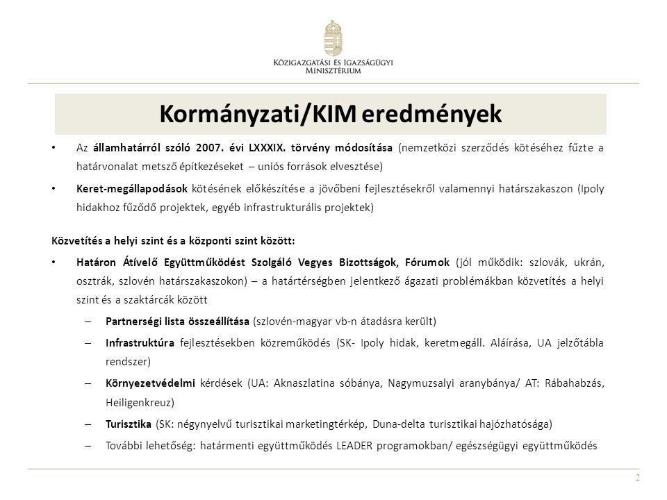 2 Kormányzati/KIM eredmények Az államhatárról szóló 2007.