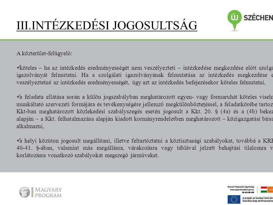 IV. JÁRMŰVEK MEGÁLLÍTÁSA A BIZTONSÁG AZ ELSŐDLEGES SZEMPONT