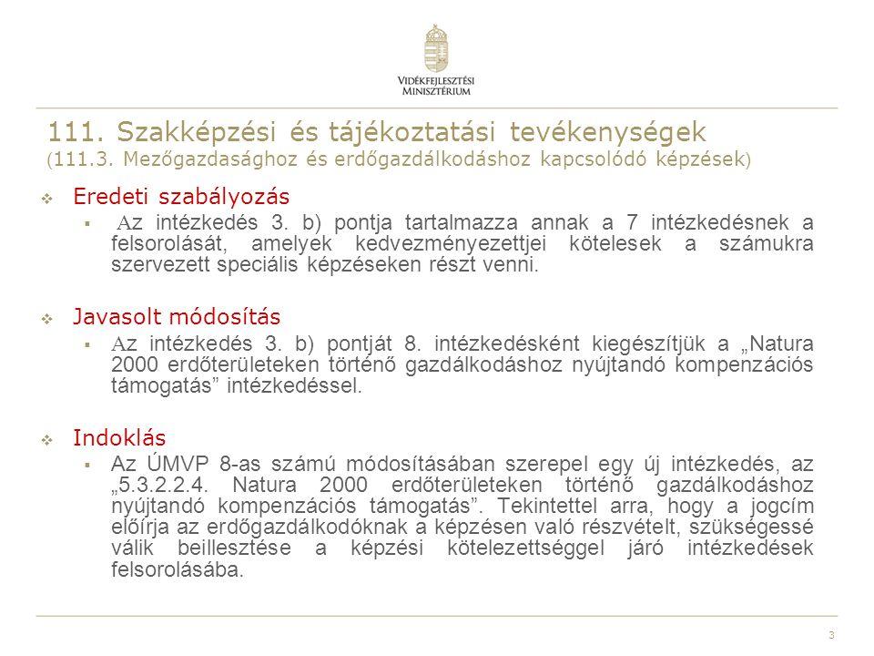 3 111. Szakképzési és tájékoztatási tevékenységek ( 111.3. Mezőgazdasághoz és erdőgazdálkodáshoz kapcsolódó képzések )  Eredeti szabályozás  A z int