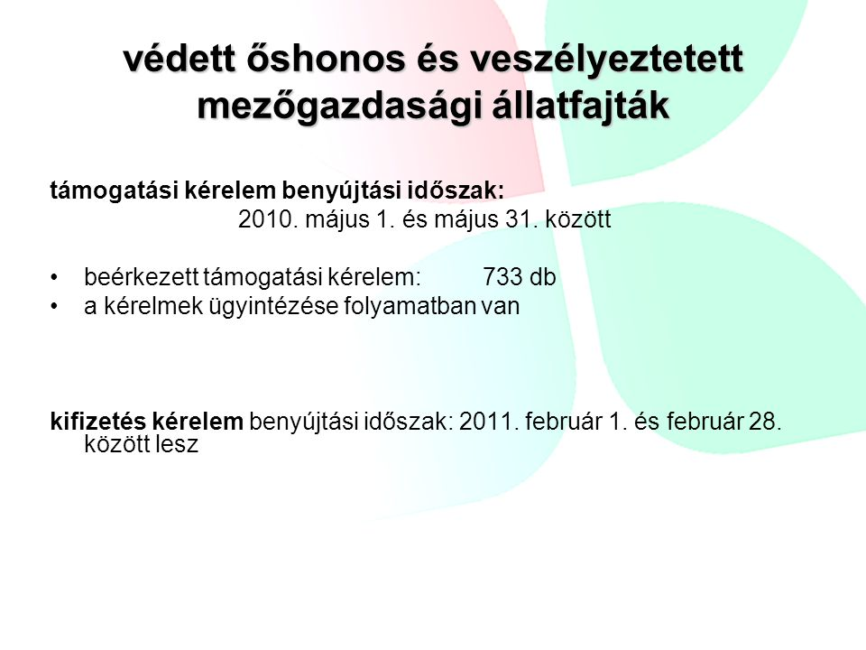 védett őshonos és veszélyeztetett mezőgazdasági állatfajták támogatási kérelem benyújtási időszak: 2010. május 1. és május 31. között beérkezett támog