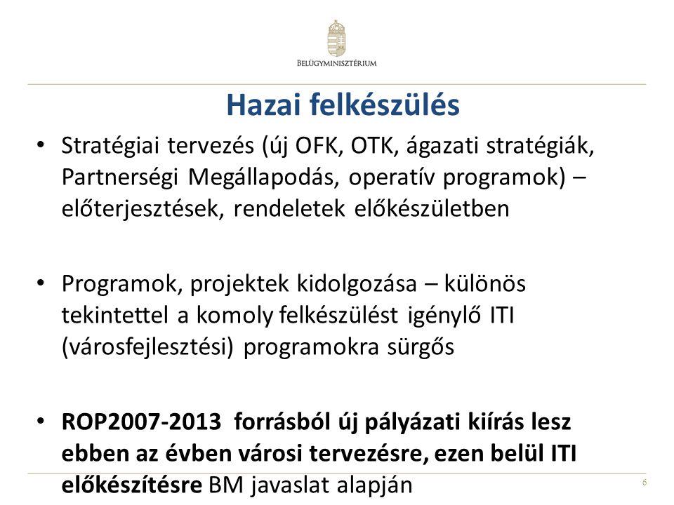 7 Hazai felkészülés A kiírás minden megyei jogú város számára lehetőséget ad, régiónként kb.