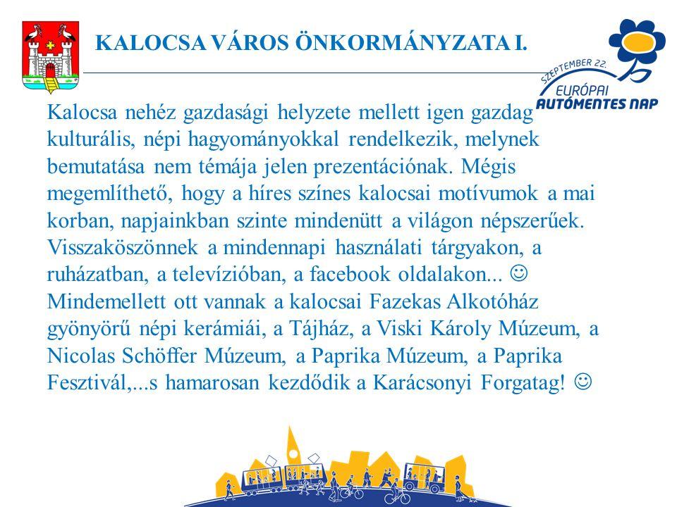 Kalocsa nehéz gazdasági helyzete mellett igen gazdag kulturális, népi hagyományokkal rendelkezik, melynek bemutatása nem témája jelen prezentációnak.