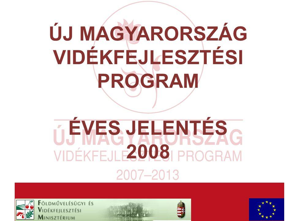 AaAa ÚJ MAGYARORSZÁG VIDÉKFEJLESZTÉSI PROGRAM ÉVES JELENTÉS 2008