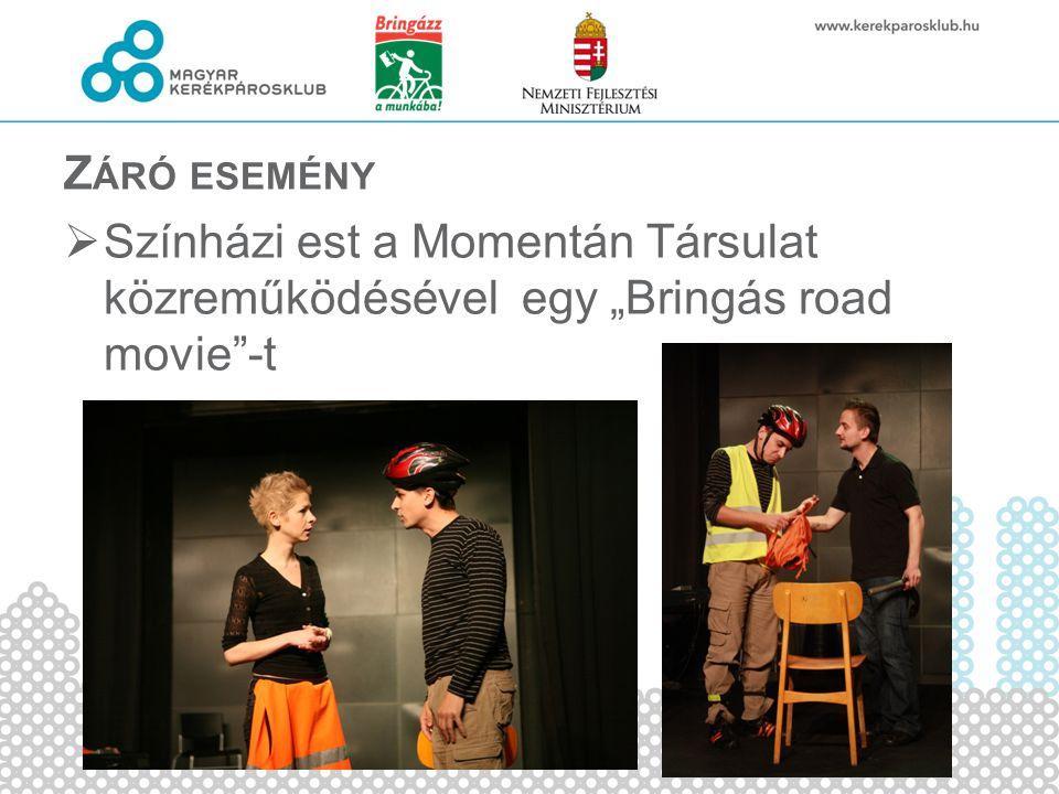 """Z ÁRÓ ESEMÉNY  Színházi est a Momentán Társulat közreműködésével egy """"Bringás road movie""""-t"""