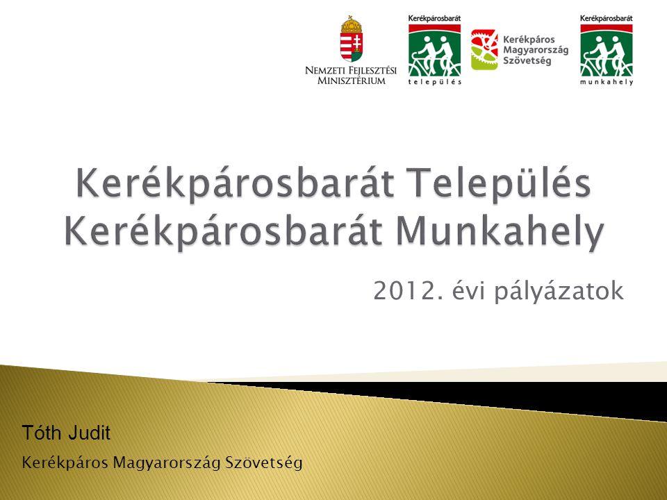 Tóth Judit Kerékpáros Magyarország Szövetség 2012. évi pályázatok