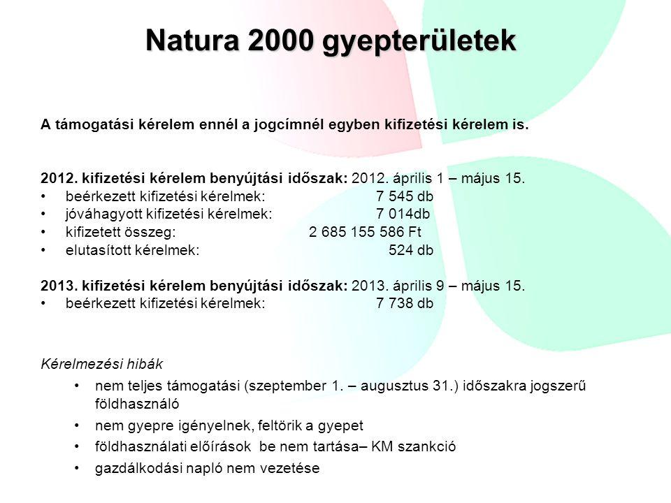 Natura 2000 gyepterületek A támogatási kérelem ennél a jogcímnél egyben kifizetési kérelem is. 2012. kifizetési kérelem benyújtási időszak: 2012. ápri