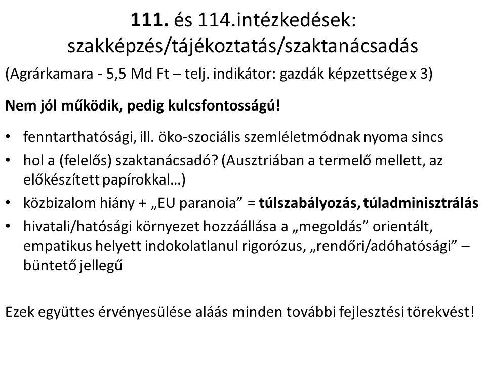 111.és 114.intézkedések: szakképzés/tájékoztatás/szaktanácsadás (Agrárkamara - 5,5 Md Ft – telj.