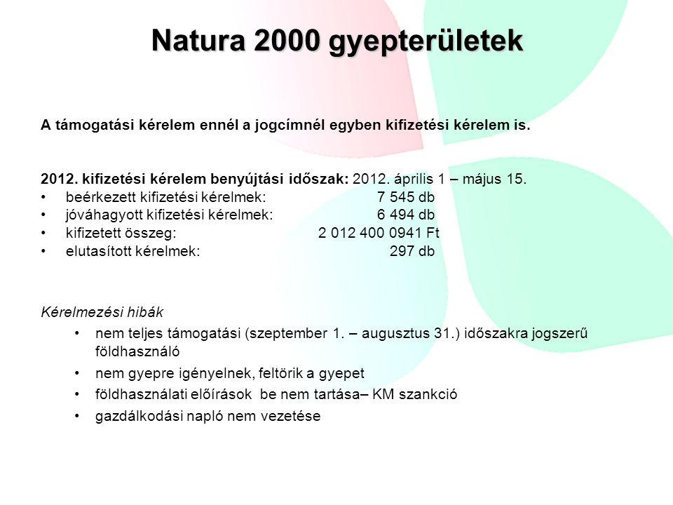 Natura 2000 gyepterületek A támogatási kérelem ennél a jogcímnél egyben kifizetési kérelem is.