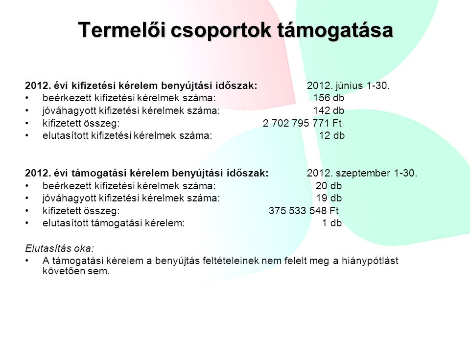 Termelői csoportok támogatása 2012. évi kifizetési kérelem benyújtási időszak: 2012.