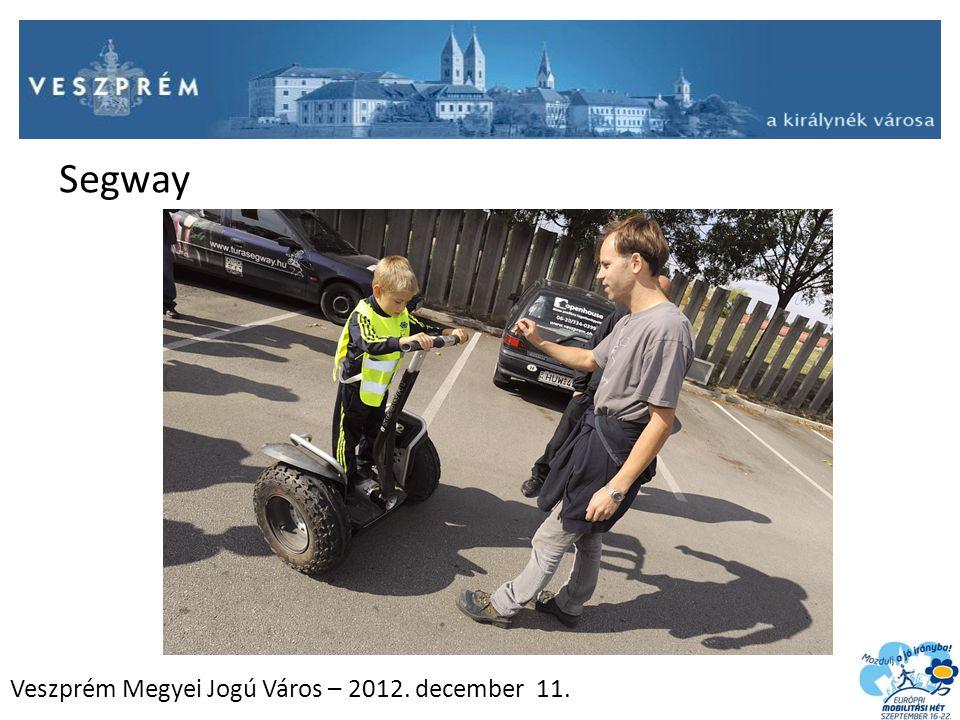 Veszprém Megyei Jogú Város – 2012. december 11. Segway