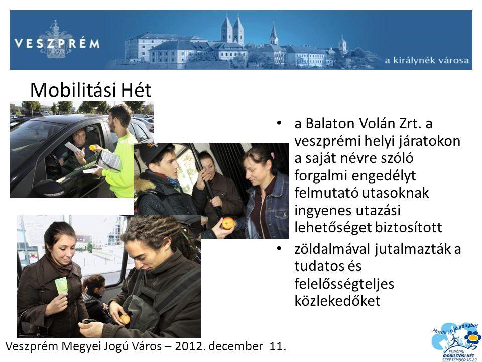 Veszprém Megyei Jogú Város – 2012. december 11. Mobilitási Hét a Balaton Volán Zrt. a veszprémi helyi járatokon a saját névre szóló forgalmi engedélyt