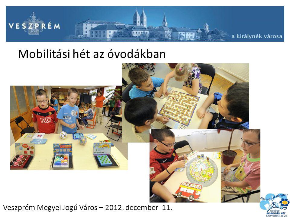 Veszprém Megyei Jogú Város – 2012. december 11. Mobilitási hét az óvodákban