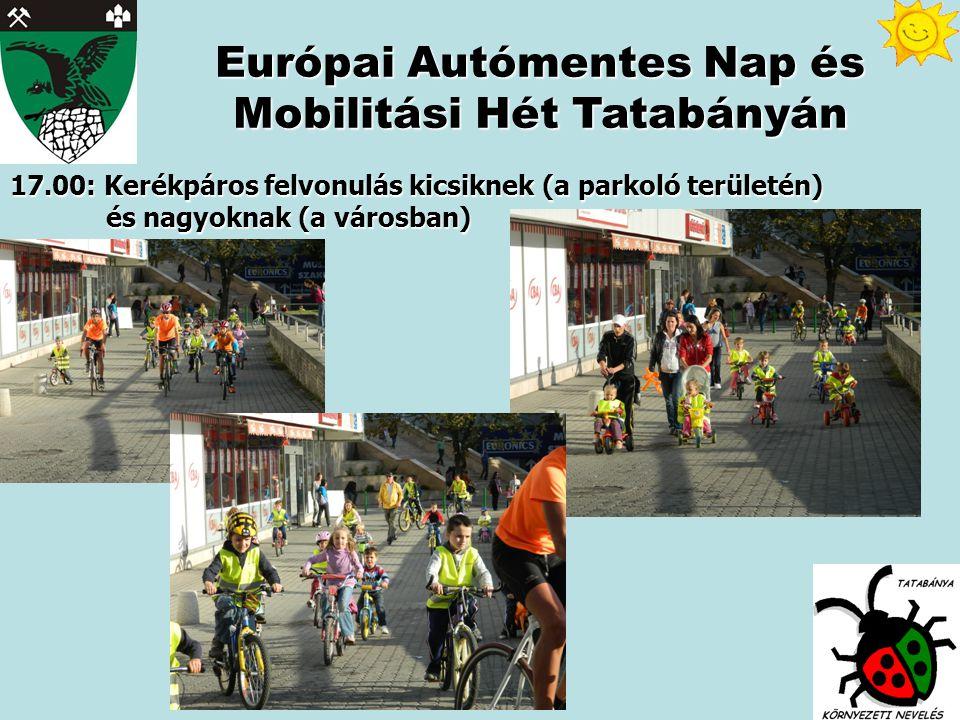 17.00: Kerékpáros felvonulás kicsiknek (a parkoló területén) és nagyoknak (a városban) Európai Autómentes Nap és Mobilitási Hét Tatabányán