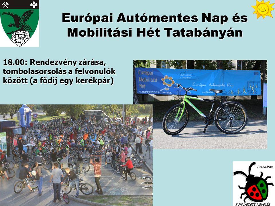 18.00: Rendezvény zárása, tombolasorsolás a felvonulók között (a fődíj egy kerékpár) Európai Autómentes Nap és Mobilitási Hét Tatabányán