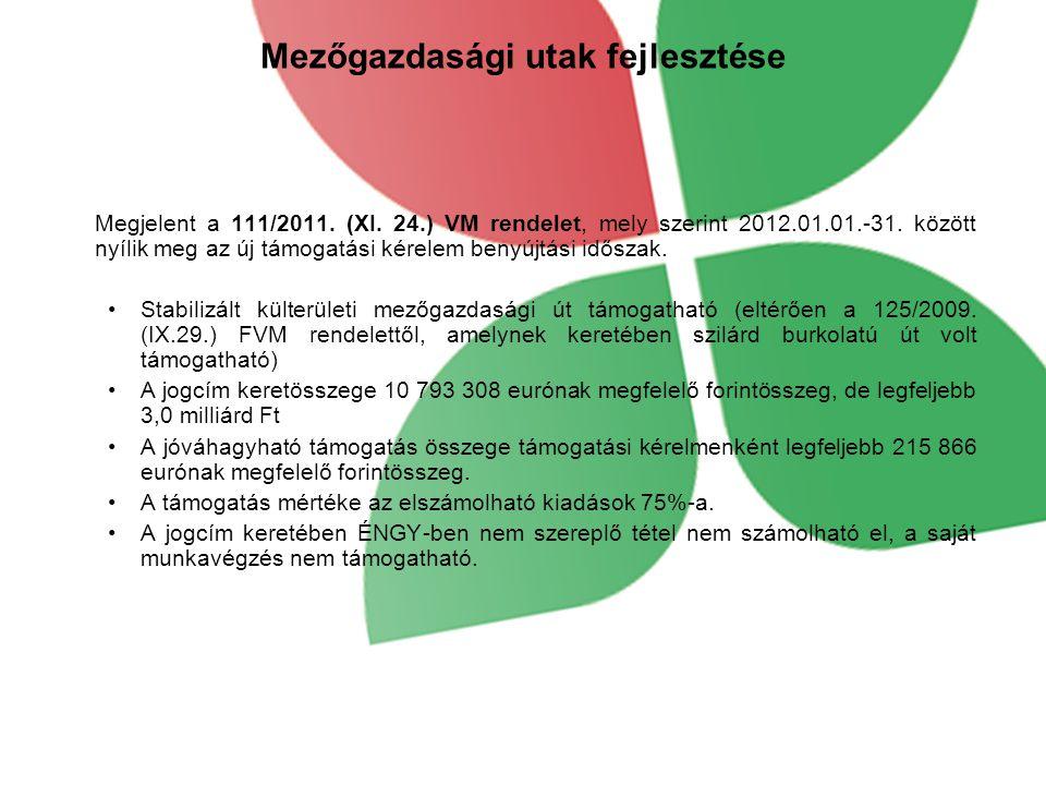 Mezőgazdasági utak fejlesztése Megjelent a 111/2011.