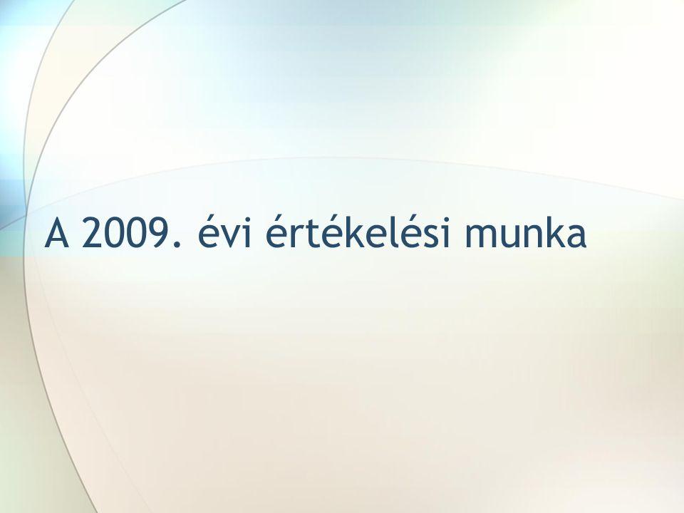A 2009. évi értékelési munka