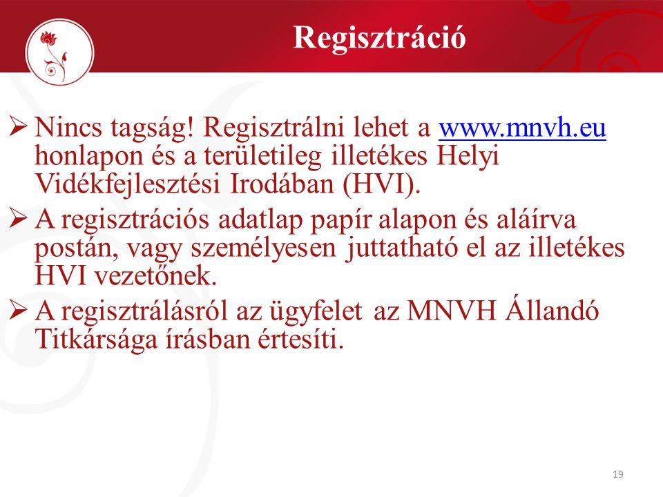 19 Regisztráció  Nincs tagság.