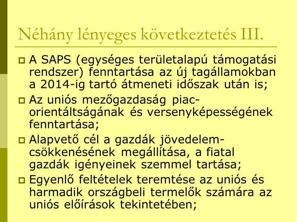 Néhány lényeges következtetés III.  A SAPS (egységes területalapú támogatási rendszer) fenntartása az új tagállamokban a 2014-ig tartó átmeneti idősz