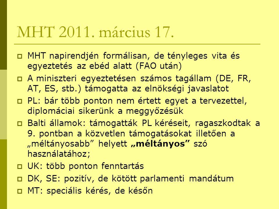 MHT 2011. március 17.  MHT napirendjén formálisan, de tényleges vita és egyeztetés az ebéd alatt (FAO után)  A miniszteri egyeztetésen számos tagáll