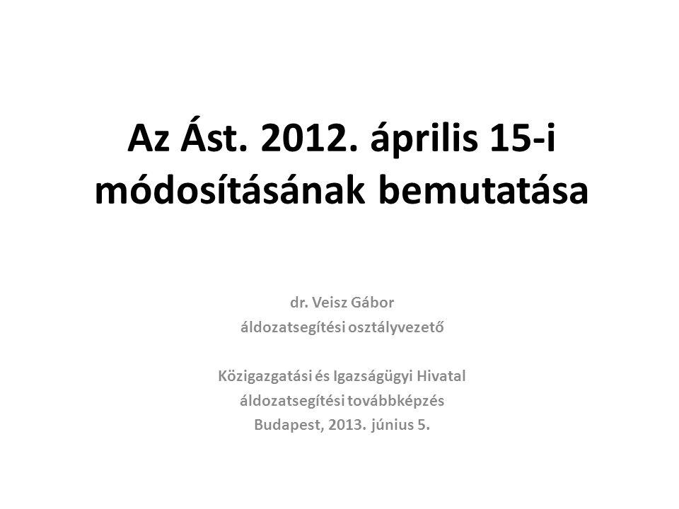 Az Ást. 2012. április 15-i módosításának bemutatása dr.