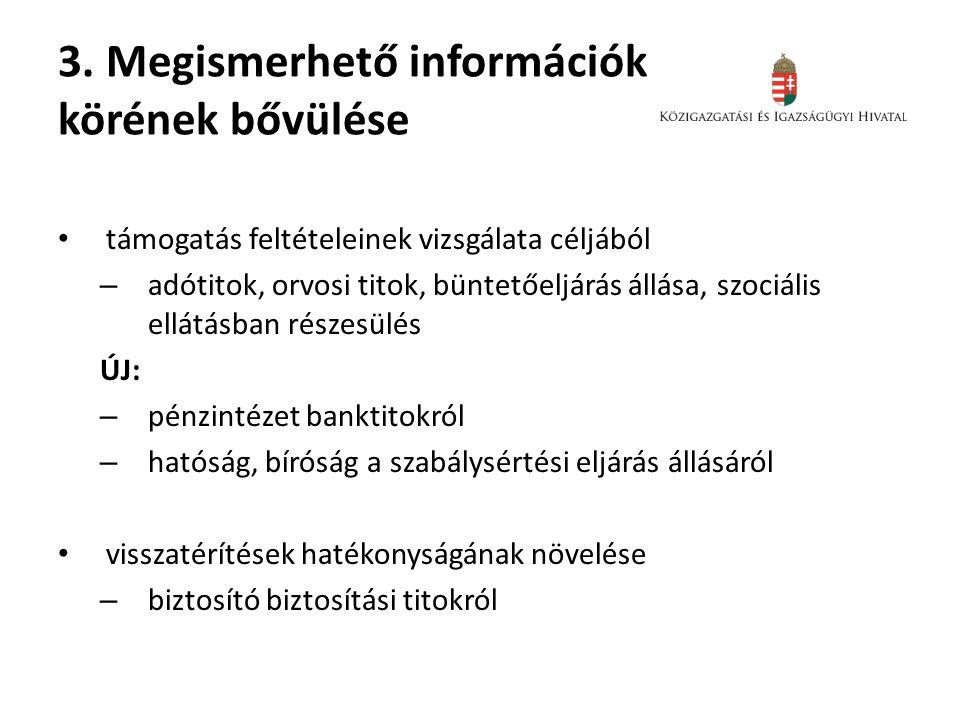 3. Megismerhető információk körének bővülése támogatás feltételeinek vizsgálata céljából – adótitok, orvosi titok, büntetőeljárás állása, szociális el