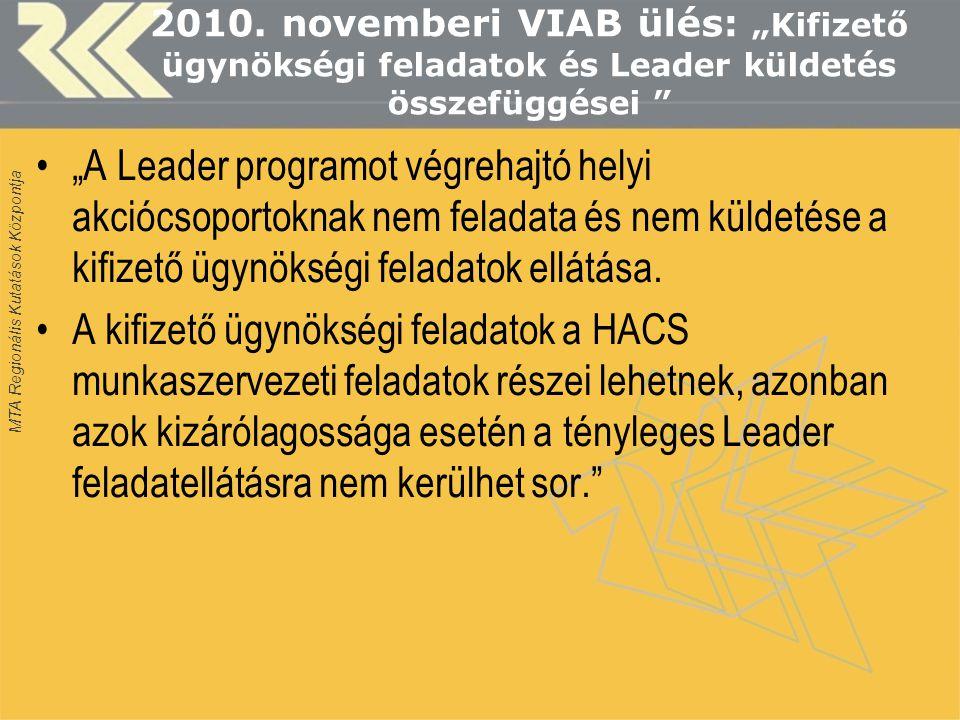 """MTA Regionális Kutatások Központja 2010. novemberi VIAB ülés: """"Kifizető ügynökségi feladatok és Leader küldetés összefüggései """" """"A Leader programot vé"""