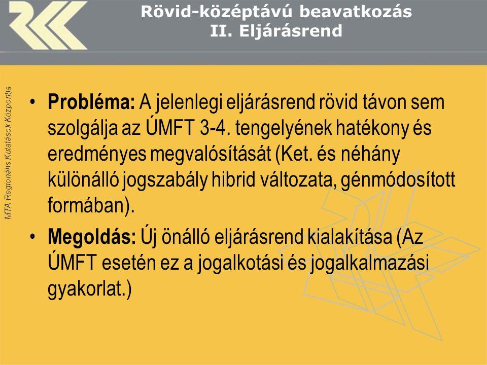 MTA Regionális Kutatások Központja Rövid-középtávú beavatkozás II.