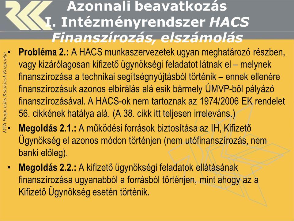 MTA Regionális Kutatások Központja Azonnali beavatkozás I.