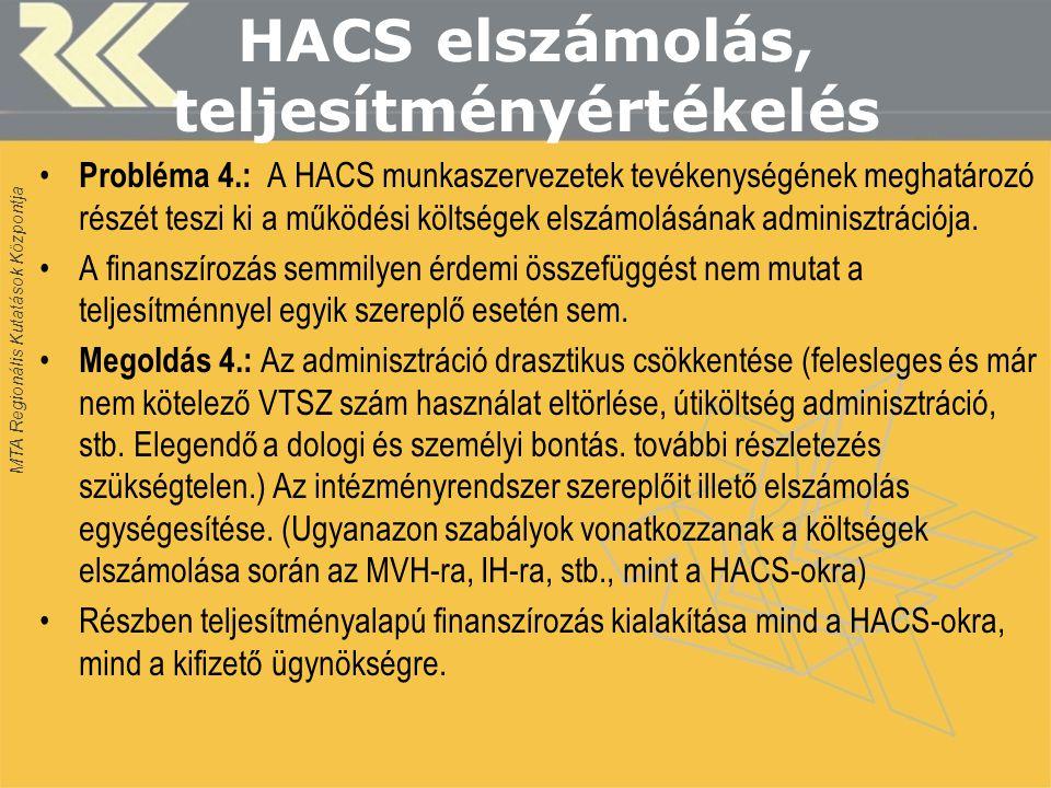 MTA Regionális Kutatások Központja Szereplők közötti kommunikáció, új döntéshozatali mechanizmus Probléma: A HACS-ok, valamint az IH és MVH között az információ áramlás gyakran egyirányú.