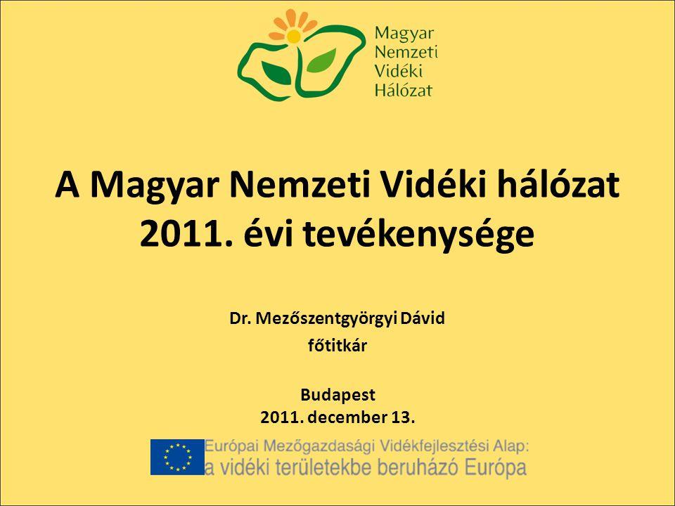 A Magyar Nemzeti Vidéki hálózat 2011. évi tevékenysége Dr.