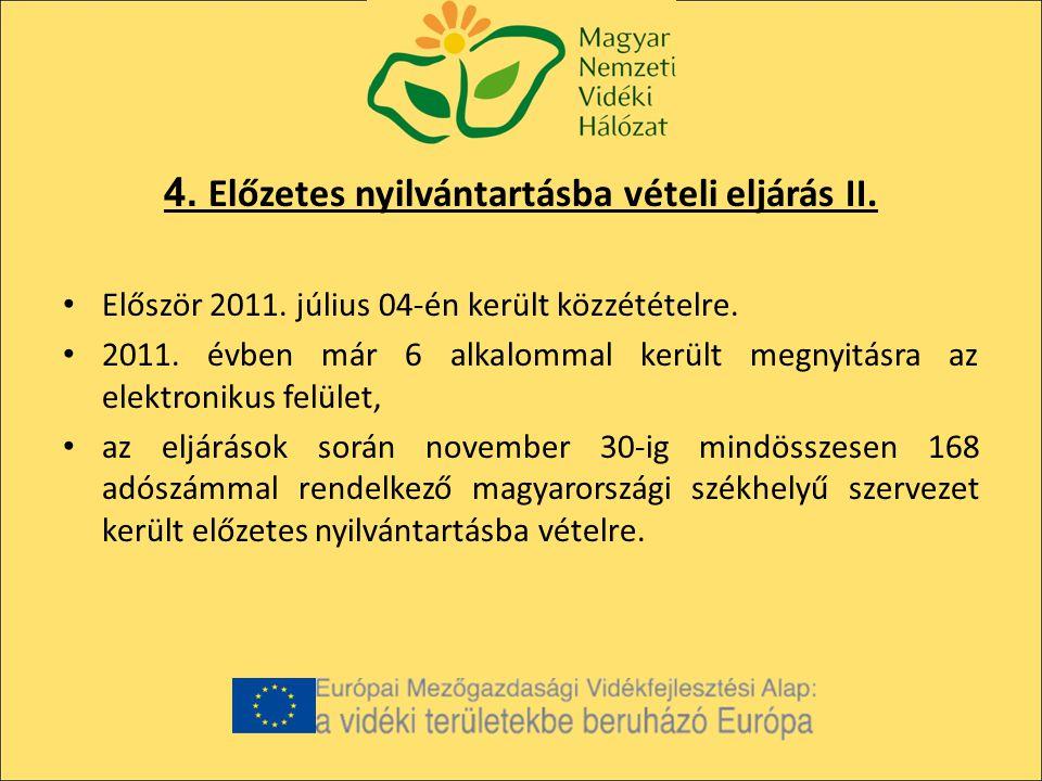 4. Előzetes nyilvántartásba vételi eljárás II. Először 2011.